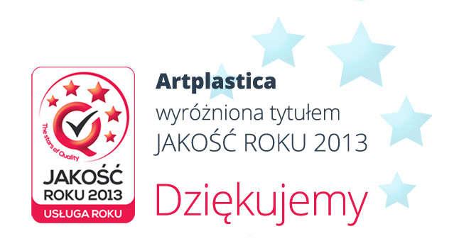 Artplastica Jakość Roku 2013